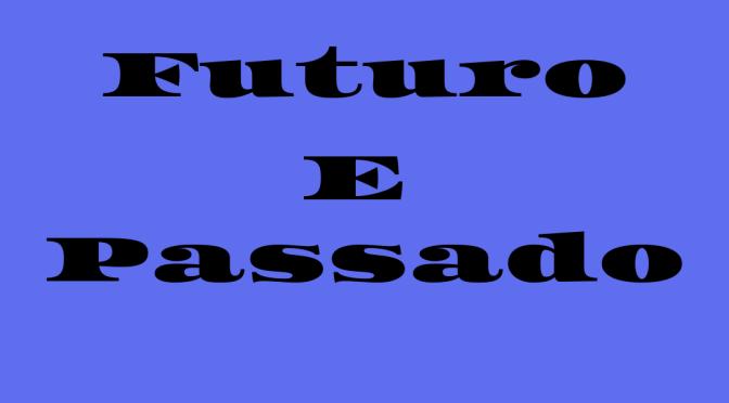 Eu vejo o futuro repetir o passado